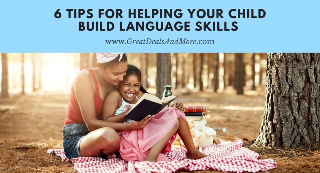 6 Tips for Helping Your Child Build Language Skills