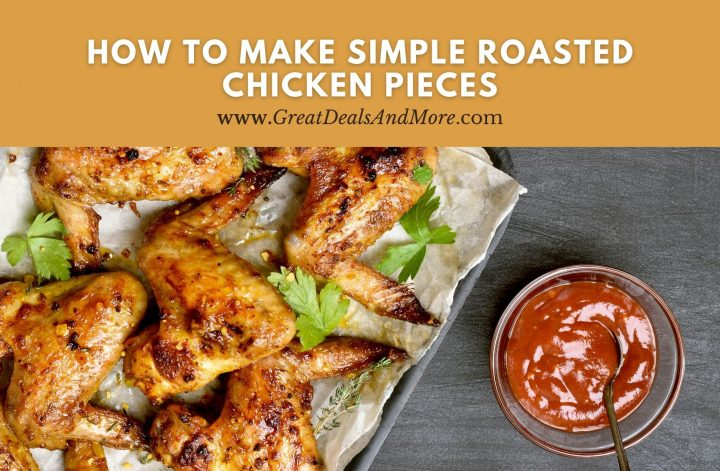 How To Make Simple Roasted Chicken Pieces